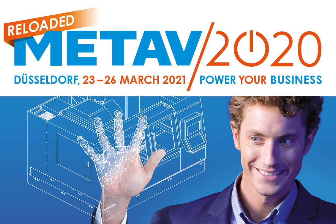 New METAV date: the international fair for metalworking technologies will be held from 23 to 26 March 2021.